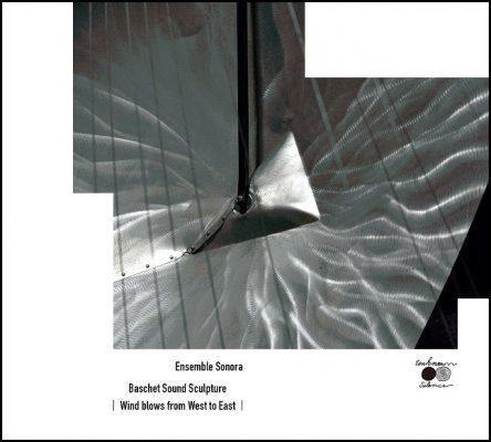 「アンサンブル・ソノーラ plays バシェ音響彫刻『 Wind blows from West to East』」
